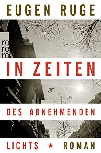 9783499254123: In Zeiten DES Abnehmenden Lichts (German Edition)