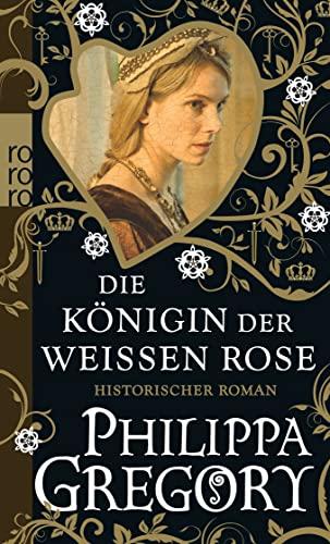 9783499254840: Die Königin der Weißen Rose