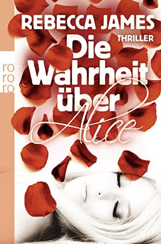 Die Wahrheit über Alice (9783499255076) by James, Rebecca