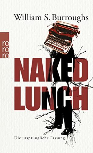 9783499256448: Naked Lunch: Die ursprüngliche Fassung