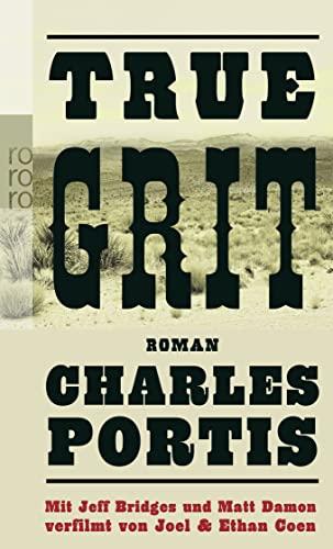 True Grit. Roman: Portis, Charles