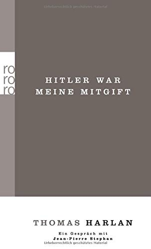 9783499256912: Harlan, T: Thomas Harlan. Hitler war meine Mitgift