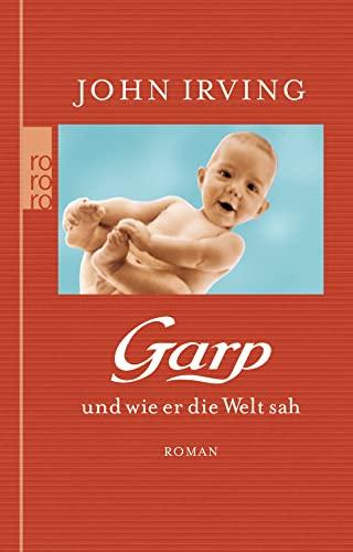 9783499258398: Garp und wie er die Welt sah