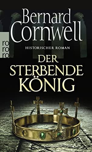 9783499259036: Der sterbende König. Uhtred 06: Historischer Roman
