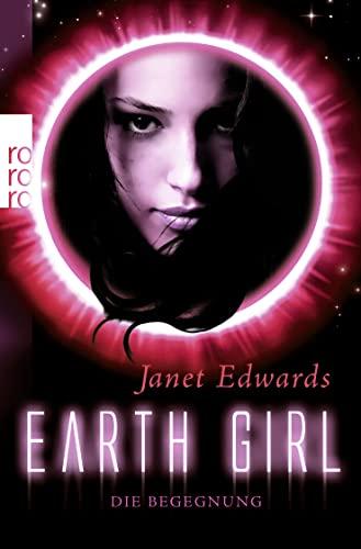 9783499259340: Earth Girl: Die Begegnung (Earth Girl, #2)