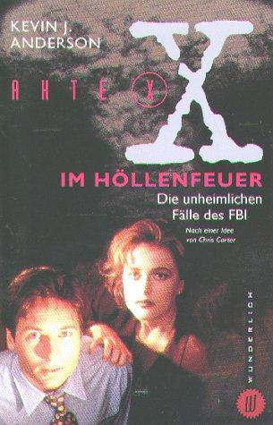 Akte X. Im Höllenfeuer. Die unheimlichen Fälle des FBI. (3499262037) by Chris Carter; Kevin J. Anderson