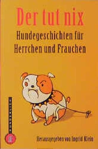 Der tut nix. Hundegeschichten für Herrchen und Frauchen. (3499262142) by Ingrid Klein; Michael Sowa; Ernst Kahl; Tomi Ungerer