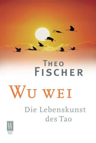 9783499263194: Wu wei. Die Lebenskunst des Tao