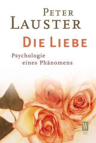 9783499263309: Die Liebe. Psychologie eines Phänomens