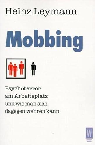 Mobbing Psychoterror am Arbeitsplatz und wie man: Heinz Leymann