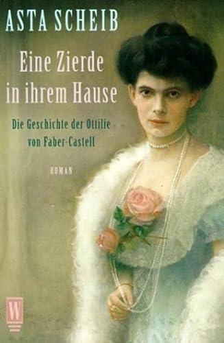 9783499263996: Eine Zierde in ihrem Hause. Die Geschichte der Ottilie von Faber- Castell.