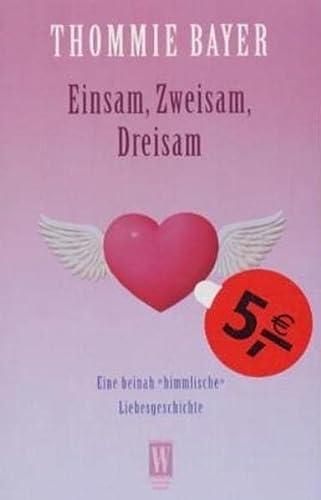 9783499264122: Einsam, Zweisam, Dreisam
