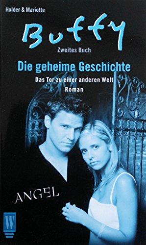 Buffy und Angel. Die geheime Geschichte. Zweites Buch. Das Tor zu einer anderen Welt.