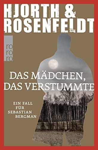 9783499266621: Das Mädchen, das verstummte: Ein Fall für Sebastian Bergman