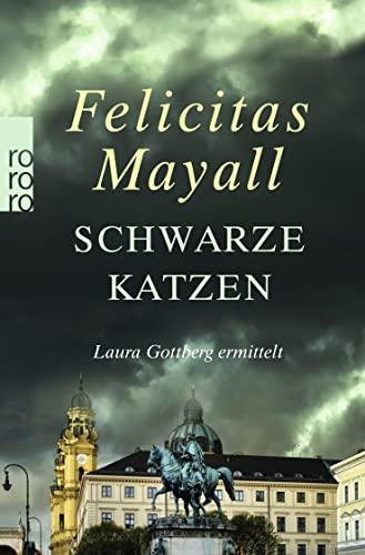 9783499267376: Schwarze Katzen: Laura Gottbergs neunter Fall