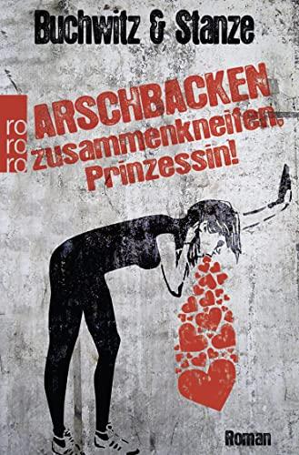 9783499269073: Arschbacken zusammenkneifen, Prinzessin!