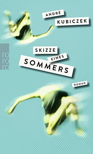 Skizze eines Sommers: Kubiczek, André