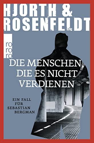9783499271083: Die Menschen, die es nicht verdienen: Ein Fall für Sebastian Bergman