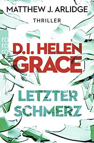 9783499290497: D.I. Helen Grace: Letzter Schmerz