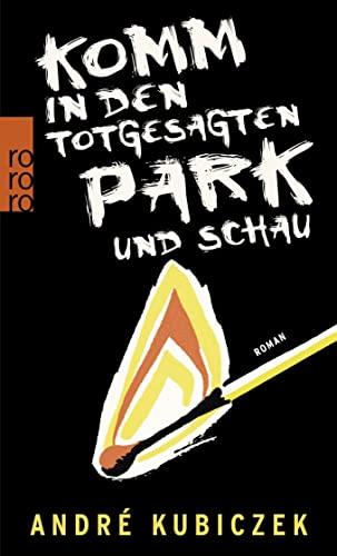 Komm in den totgesagten Park und schau: Kubiczek, André