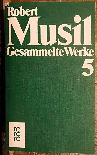 Gesammelte Werke in neun Bänden. Herausgegeben von: Robert Musil