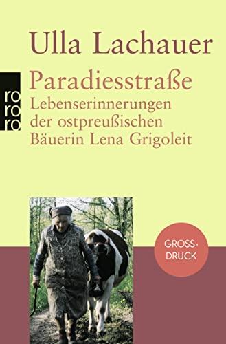 Paradiesstraße. Großdruck: Lebenserinnerungen der ostpreußischen Bäuerin Lena: Lachauer, Ulla
