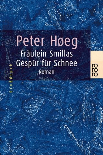 Fräulein Smillas Gespür für Schnee. Großdruck. (3499331608) by Peter Hoeg