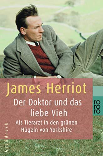 Der Doktor und das liebe Vieh. Großdruck. Als Tierarzt in den grünen Hügeln von Yorkshire. (3499331853) by Herriot, James
