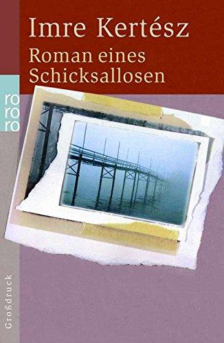 Roman eines Schicksallosen. Großdruck.: Imre Kertesz
