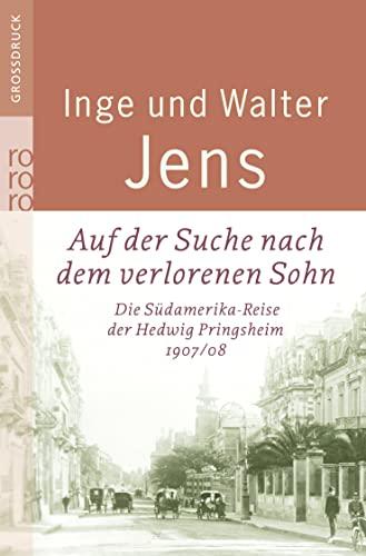 9783499332753: Auf der Suche nach dem verlorenen Sohn. Großdruck: Die Südamerika-Reise der Hedwig Pringsheim 1907/08. Erweiterte Ausgabe mit neuen Dokumenten