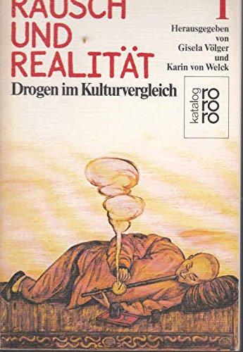 Rausch Und Realitat: Drogen Im Kulturvergleich, Volumes I, II, and III: Volger, Gisela, and Karin ...