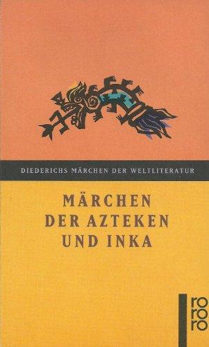 Märchen der Azteken und Inka: Krickeberg [Hrsg.], Walter: