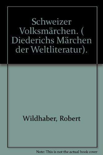 Schweizer Volksmärchen. ( Diederichs Märchen der Weltliteratur).: Wildhaber, Robert