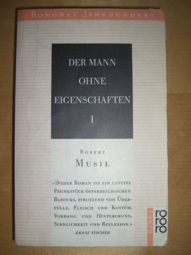Der Mann ohne Eigenschaften I. Roman: Musil, Robert