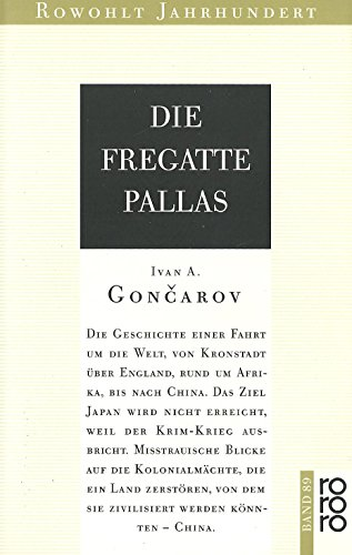 Die Fregatte Pallas [Rowohlt Jahrhundert 89]: Gontscharow, Ivan A.