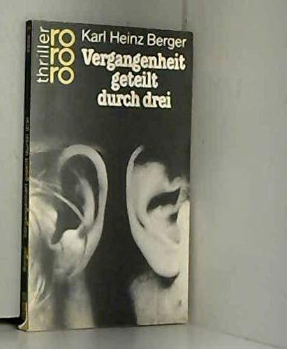 Vergangenheit geteilt durch drei.: Karl Heinz Berger