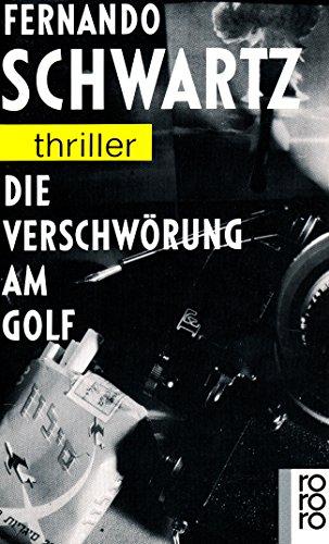 9783499428388: Die Verschwörung am Golf