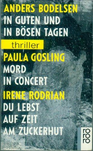 9783499430107: In guten und in bösen Tagen / Mord in Concert / Du lebst auf Zeit am Zuckerhut.