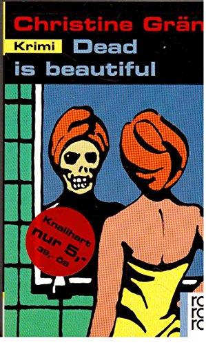 9783499432071: Dead is beautiful