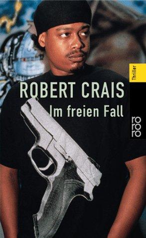 Im freien Fall. (9783499433092) by Robert Crais