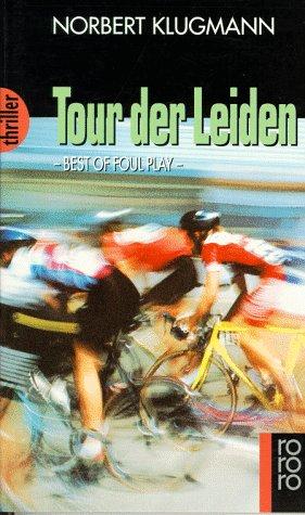 Tour der Leiden. - Best of foul: Klugmann, Norbert.