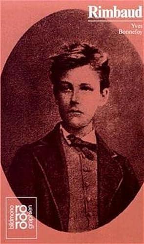 Arthur Rimbaud: Mit Selbstzeugnissen und Bilddokumenten - Bonnefoy, Yves