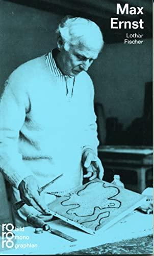 Max Ernst. Mit Selbstzeugnissen und Bilddokumenten.: Fischer, Lothar