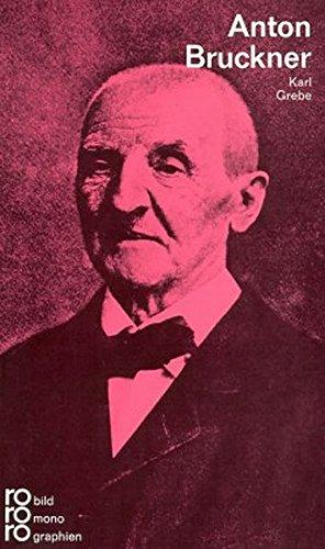 Anton Bruckner. Teil: Musica theoretica / 19. Jahrhundert / Einzelne Persönlichkeiten: / Persönlichkeiten B / Bruckner, Anton / Biografien, Monografien , FONTSIZE, 10pt , TITLE, Benennung der RVK-Notation , WIDTH, -500, ABOVE, true, FOLLOWMOUSE, false, DURATION, -1000) onmouseout= UnTip() > - Grebe, Karl,i1901-1980 [Verfasser]