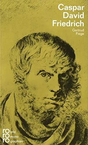 Caspar David Friedrich in Selbstzeugnissen und Bilddokumenten (Rowohlts Monographien ; 252) (German Edition) - Fiege, Gertrud
