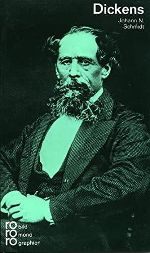 Charles Dickens. mit Selbstzeugnissen und Bilddokumenten dargest. von Johann N. Schmidt / Rowohlts Monographien ; 262 - Schmidt, Johann N. (Verfasser)
