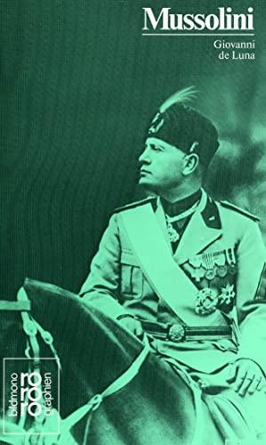 Benito Mussolini in Selbstzeugnissen und Bilddokumenten. - Luna, Giovanni de