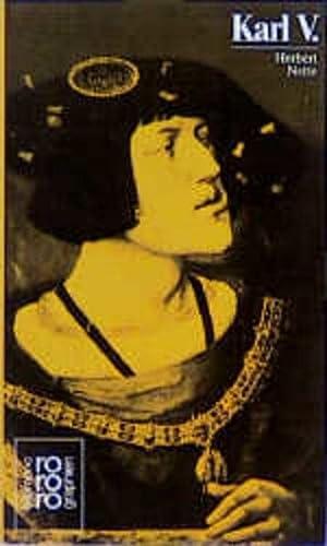 Karl V. [der Fünfte] in Selbstzeugnissen und Bilddokumenten. dargest. von. [Den Anh. bes. d. Autor], rowohlts Monographien , 280 - NETTE, Herbert