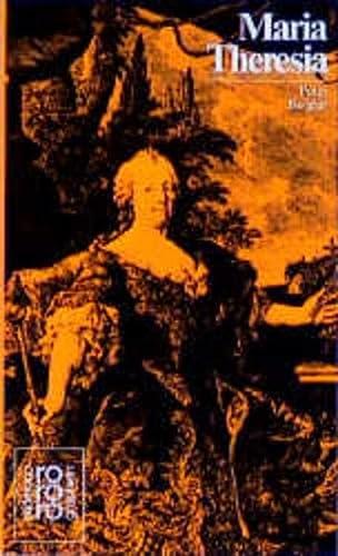 Maria Theresia : in Selbstzeugnissen u. Bilddokumenten. dargest. von / Rowohlts Monographien ; 286 - Berglar, Peter