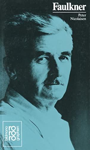 William Faulkner : in Selbstzeugnissen und Bilddokumenten. - Nicolaisen, Peter